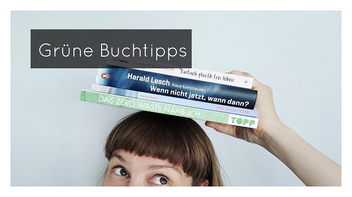 Green Lifestyle mit grünen Buchtipps: Nachhaltigkeit zum Lesen